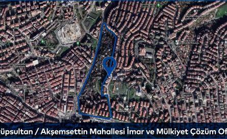 Eyüpsultan / Akşemsettin Mahallesi Proje Alanı